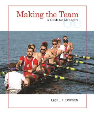 Making the Team: A Guide for Managers - Thompson, Leigh
