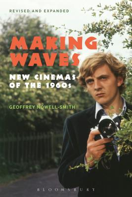 Making Waves, Revised and Expanded: New Cinemas of the 1960s - Nowell-Smith, Geoffrey