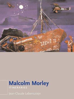 Malcolm Morley - Lebensztejn, Jean-Claude