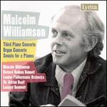 Malcolm Williamson: Third Piano Concerto; Organ Concerto; Sonata for 2 Pianos