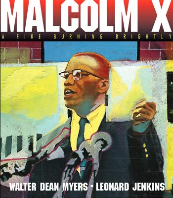 Malcolm X: A Fire Burning Brightly - Myers, Walter Dean