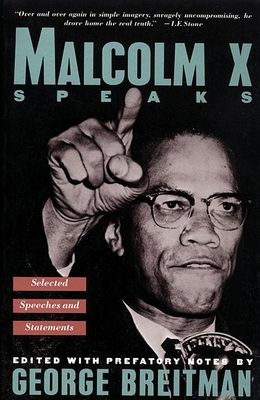Malcolm X Speaks: Selected Speeches and Statements - Breitman, George (Editor)