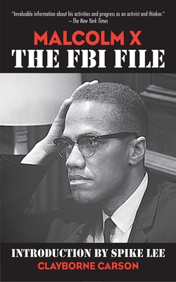 Malcolm X: The FBI File - Carson, Clayborne, Ph.D., and Gallen, David (Editor), and Lee, Spike (Introduction by)