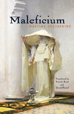 Maleficium - Desjardins, Martine, and Reed, Fred A (Translated by), and Homel, David (Translated by)