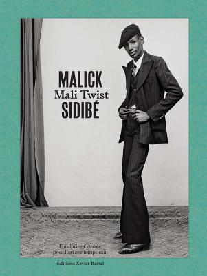 Malick Sidibé Mali Twist - Sidibe, Malick (Photographer), and Magnin, Andre (Text by), and Ollier, Brigitte (Text by)