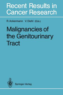 Malignancies of the Genitourinary Tract - Ackermann, Rolf (Editor), and Diehl, Volker (Editor)