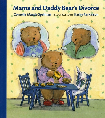 Mama and Daddy Bear's Divorce - Spelman, Cornelia Maude