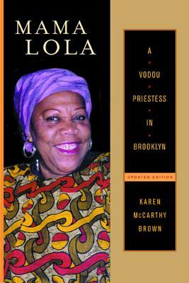 Mama Lola: A Vodoo Priestess in Brooklyn - Brown, Karen McCarthy