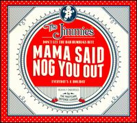 Mama Said Nog You Out [Barnes & Noble Exclusive] - The Jimmies