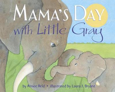 Mama's Day with Little Gray - Reid, Aimee