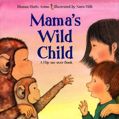 Mamas Wild Child Flip Me Over Book - Aston, Dianna Hutts