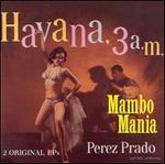 Mambo Mania/Havana 3 A.M. - Perez Prado