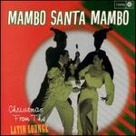 Mambo Santa Mambo: Christmas from the Latin Lounge