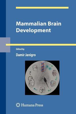 Mammalian Brain Development - Janigro, Damir (Editor)