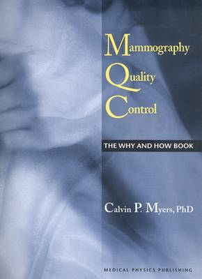 Mammography Quality Control: The Why and How Book - Myers, Calvin