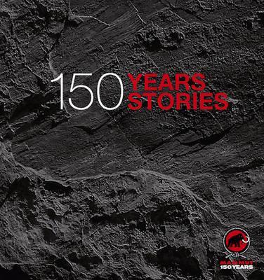 Mammut - 150 Years, 150 Stories - Tarnutzer, Karin Steinbach, and et al.
