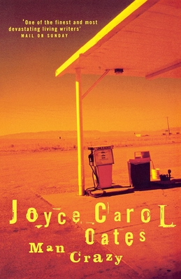 Man Crazy - Oates, Joyce Carol