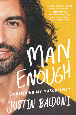 Man Enough: Undefining My Masculinity - Baldoni, Justin