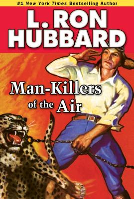 Man-Killers of the Air - Hubbard, L Ron