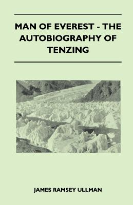 Man of Everest - The Autobiography of Tenzing - Ullman, James Ramsey