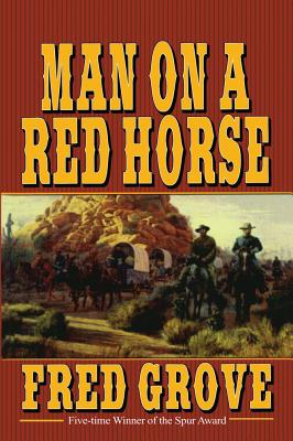 Man on a Red Horse - Grove, Fred
