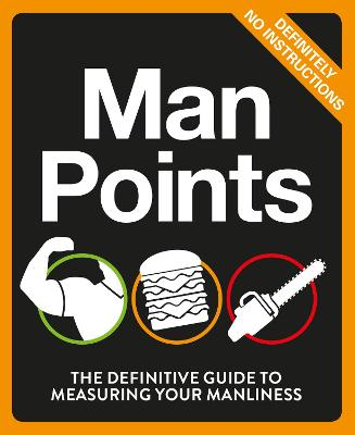 Man Points: The Definitive Guide to Measuring Your Manliness -