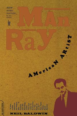 Man Ray: American Artist - Baldwin, Neil