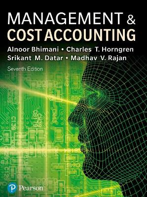 Management and Cost Accounting - Bhimani, Alnoor, and Datar, Srikant M., and Horngren, Charles T.