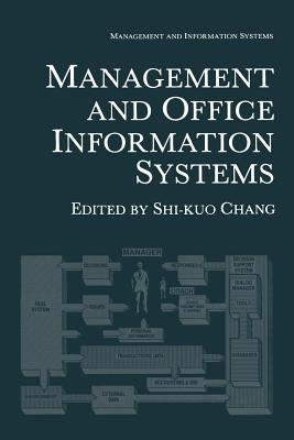 Management and Office Information Systems - Chang, Shi-Kuo (Editor)
