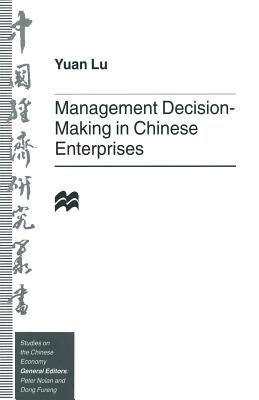 Management Decision-Making in Chinese Enterprises - Lu, Yuan