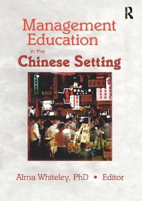 Management Education in the Chinese Setting - Kaynak, Erdener