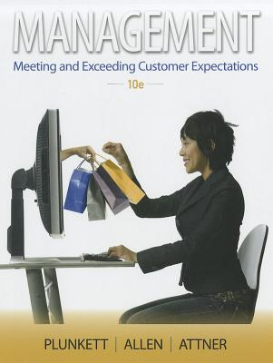 Management: Meeting and Exceeding Customer Expectations - Plunkett, Warren R, and Allen, Gemmy S, and Attner, Raymond F