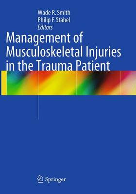 Management of Musculoskeletal Injuries in the Trauma Patient - Smith, Wade R (Editor)