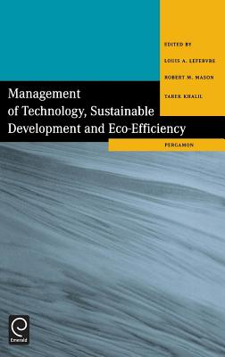 Management of Technology, Sustainable Development and Eco-Efficiency - Lefebvre, Louis A