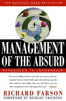 Management of the Absurd - Farson, Richard, and Crichton, Michael (Foreword by)