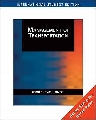 Management of Transportation - Coyle, John Joseph, and Bardi, Edward J., and Novack, Robert A.