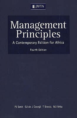 Management Principles: A Contemporary Edition for Africa - Smit, P.J., and Cronje, G.J. de J., and Brevis, T.