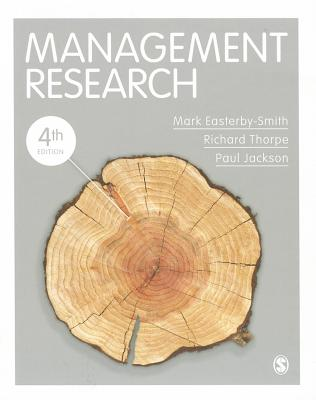 Management Research - Easterby-Smith, Mark, Dr., and Thorpe, Richard, Professor, and Jackson, Paul