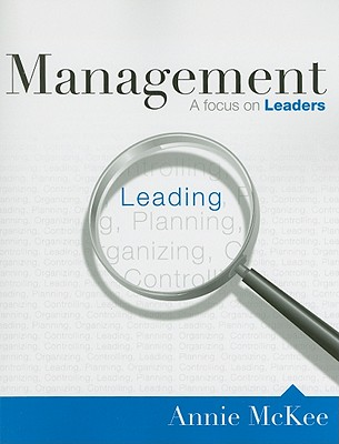 Management: United States Edition: A Focus on Leaders - McKee, Annie