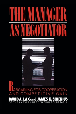 Manager as Negotiator - Lax, David a