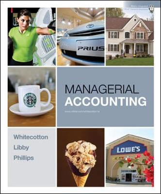 Managerial Accounting - Whitecotton, Stacey, and Libby, Robert, and Phillips, Fred