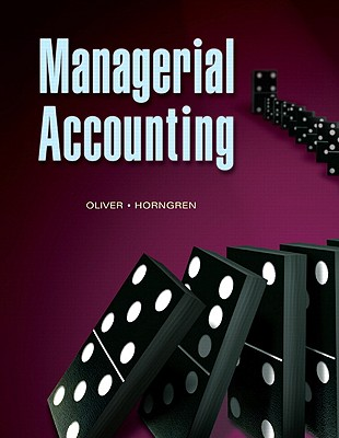Managerial Accounting - Oliver, M Suzanne, and Horngren, Charles T