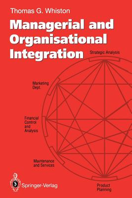 Managerial and Organisational Integration - Whiston, Thomas G