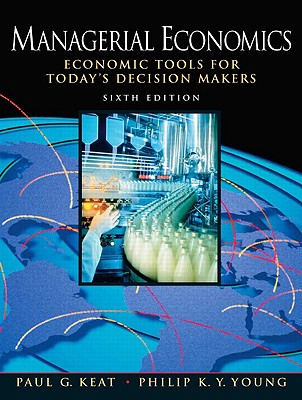 Managerial Economics - Keat, Paul G, and Young, Philip K Y