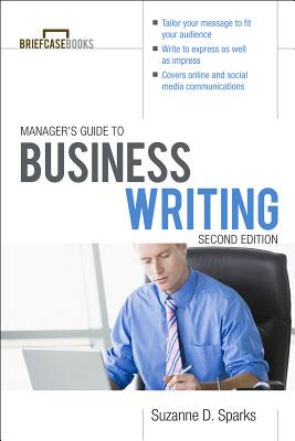 Manager's Guide to Business Writing - Sparks Fitzgerald, Suzanne D