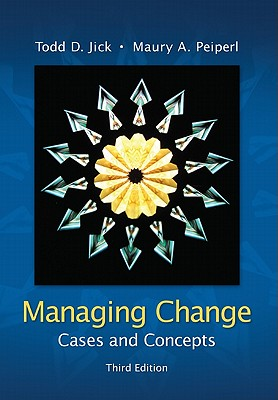 Managing Change: Cases and Concepts - Jick, Todd D, and Peiperl, Maury