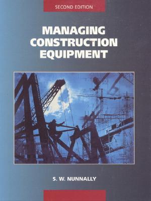 Managing Construction Equipment - Nunnally, S W