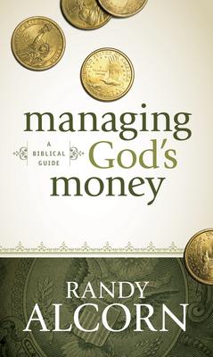 Managing God's Money: A Biblical Guide - Alcorn, Randy