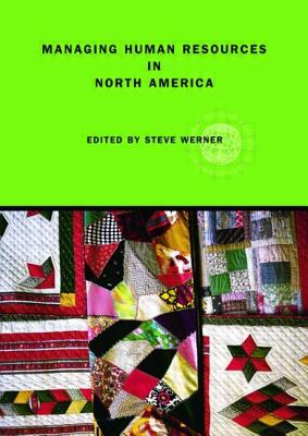 Managing Human Resources in North America: Current Issues and Perspectives - Werner, Steve (Editor)