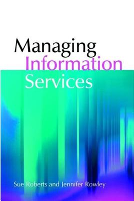 Managing Information Services - Roberts, Sue